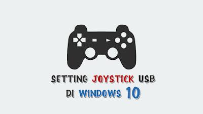 Cara mengatur Joystick atau Stick Controller usb di pc windows 10