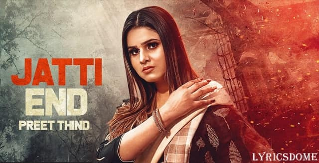 Jatti End Lyrics | Preet thind