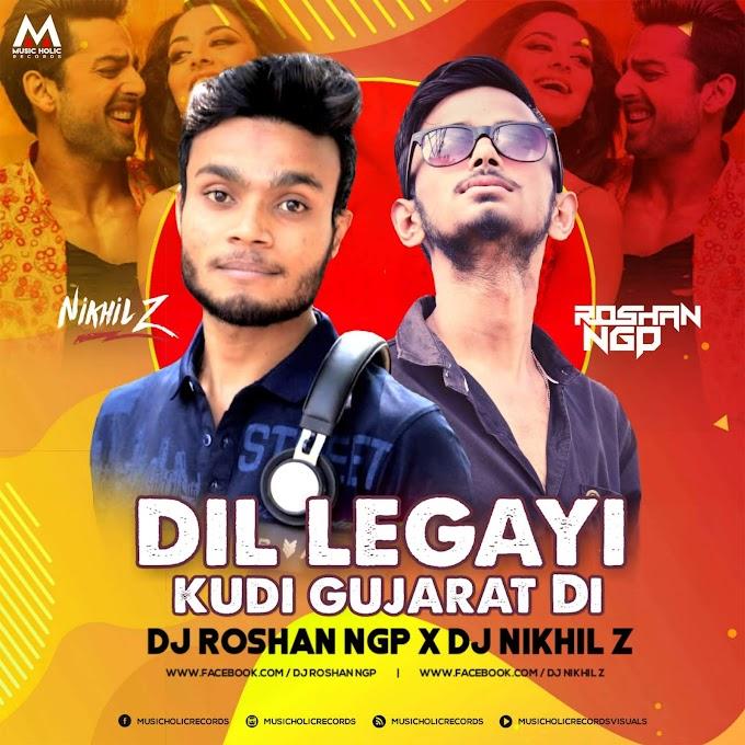 Dil Le Gayi Kudi Gujarat Di - DJ Roshan NGP X Dj Nikhil Z (Remix)