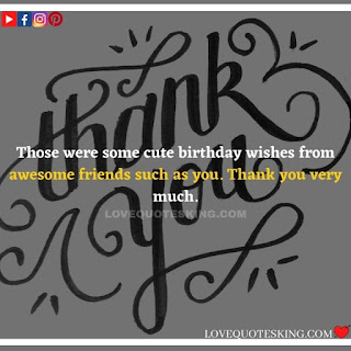Thank you quotes for birthday wishes | Thank You Messages for Birthdays