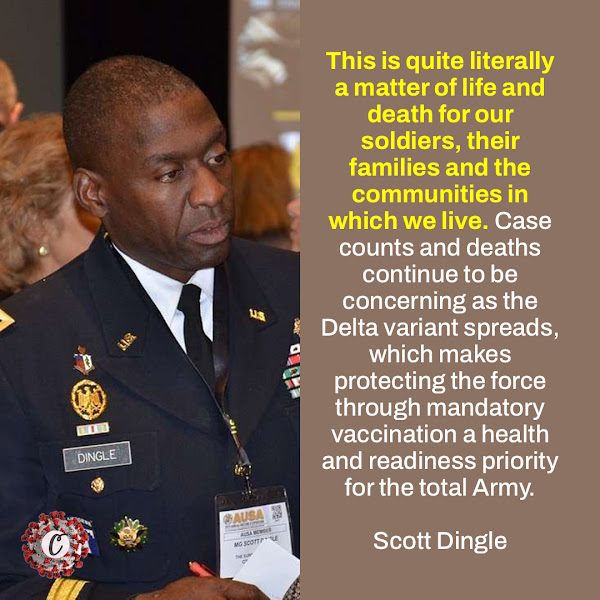 This is quite literally a matter of life and death for our soldiers, their families and the communities in which we live. Case counts and deaths continue to be concerning as the Delta variant spreads, which makes protecting the force through mandatory vaccination a health and readiness priority for the total Army. — Lt. Gen. R. Scott Dingle, Army Surgeon General