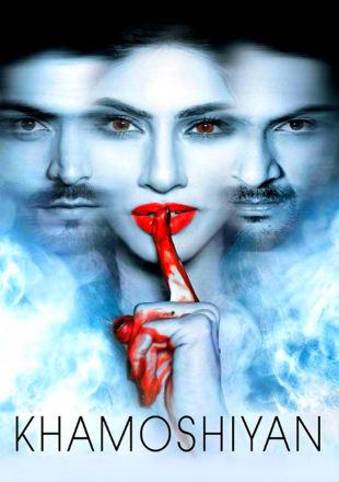 Khamoshiyan 2015 Full Hindi Movie Download DVDRip 720p