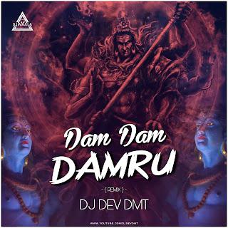 DAM DAM DAMRU - REMIX - DJ DEV DMT