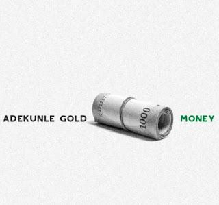 Adekunle Gold – Money (prod. Pheelz) _ Music Premiere [ Audio/lyrics ]