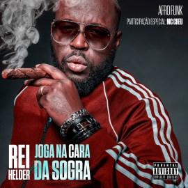 Rei Helder - Joga Na Cara Da Sogra (feat. MC Creu) [Prod. Bunekao Beatz & Dayton Beats]  [Afro Funk] (2o19)
