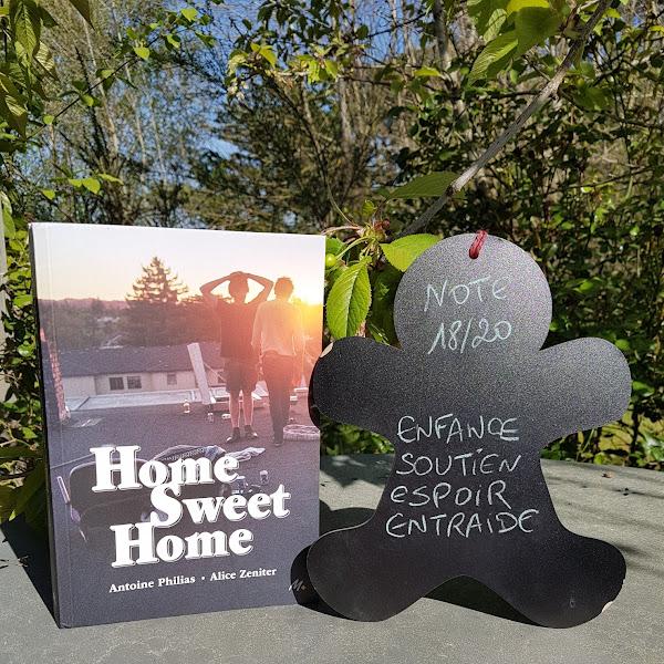 Home Sweet Home de Alice Zeniter et Antoine Philias
