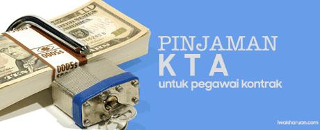 Cara Mudah Pinjaman KTA untuk Karyawan Kontrak