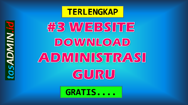 Website download administrasi guru gratis dan lengkap