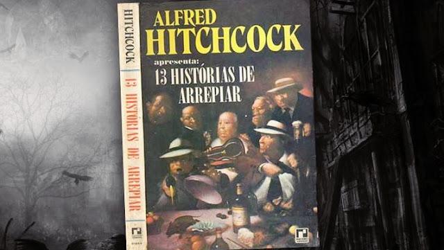 livros de terror, livros clássicos de terror, dicas de livros de terror, literatura de terror, 13 histórias de arrepiar, Alfred Hitchcock