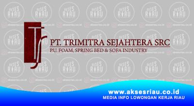 PT. Trimitra Sejahtera SRC Pekanbaru