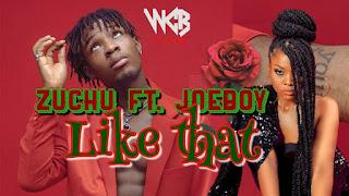 AUDIO   Zuchu Ft Joeboy – Like That Mp3 (Audio Download)