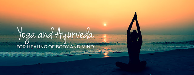 Yoga and Ayurveda for Healing of Body and Mind