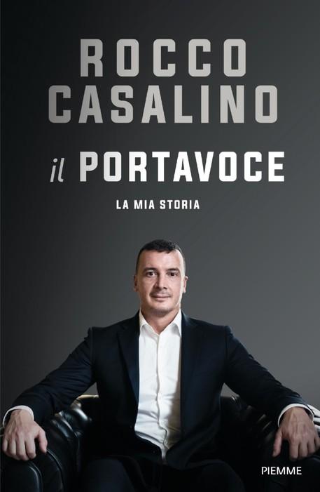 Libri, il 16 febbraio esce ''Rocco Casalino - Il Portavoce'', dall'infanzia difficile all'ingresso in politica