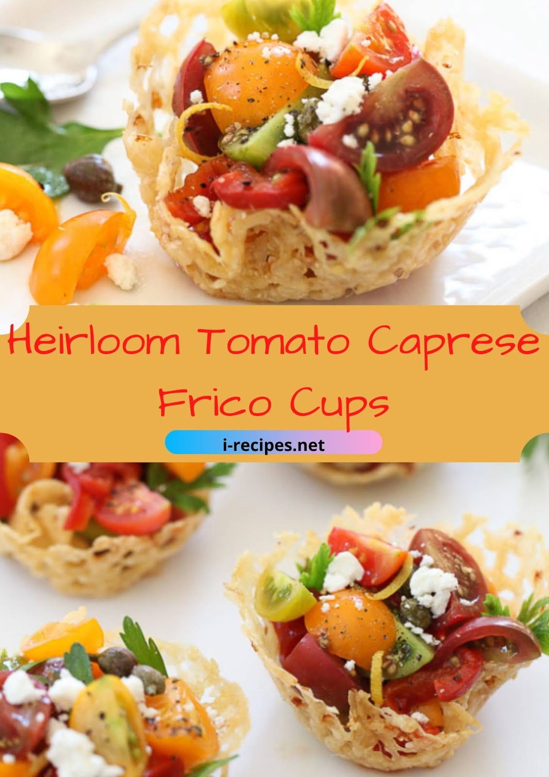 Heirloom Tomato Caprese Frico Cups