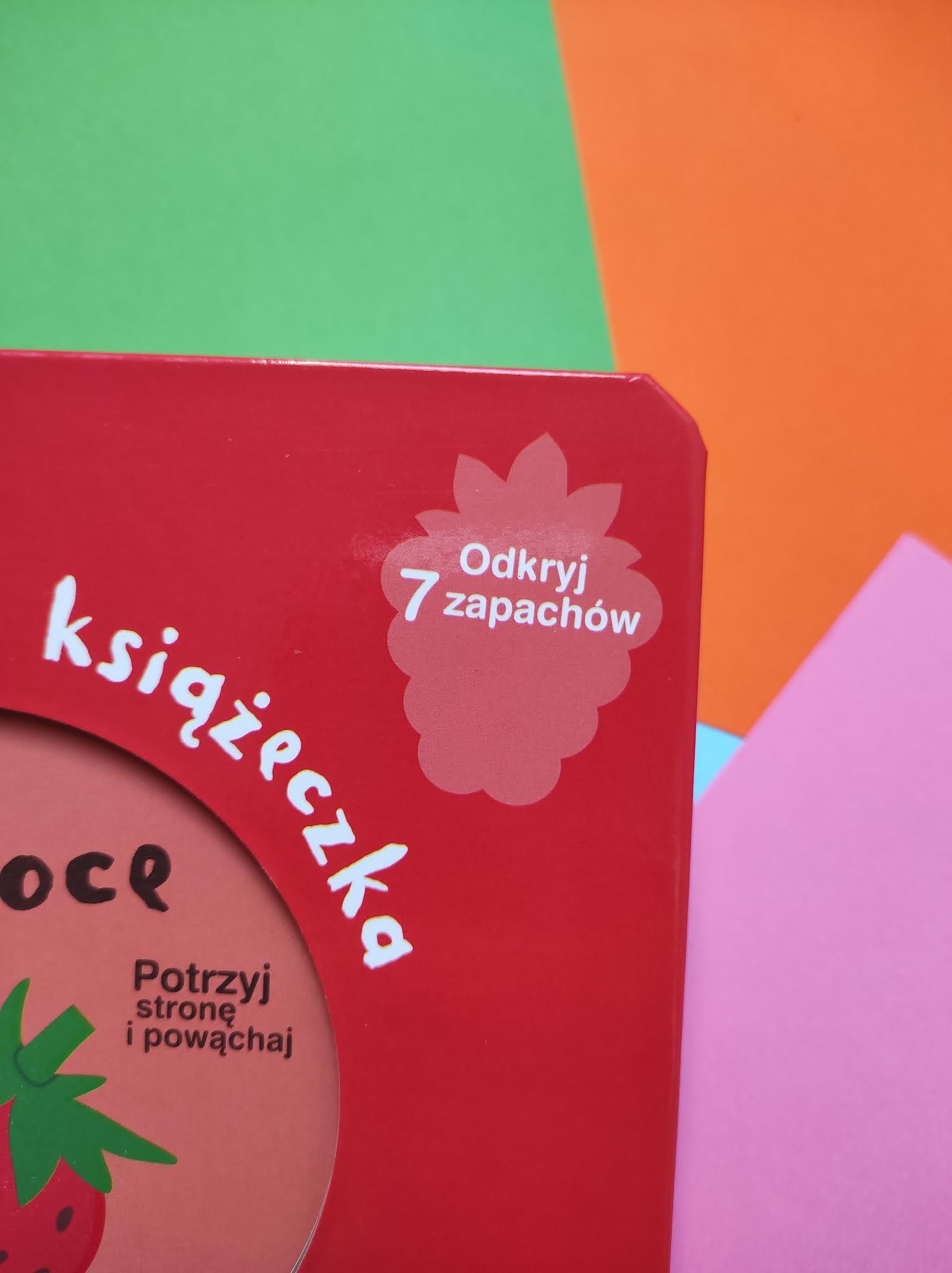 """Akademia Mądrego Dziecka, Moja pachnąca książeczka z kolorami """"Owoce"""""""