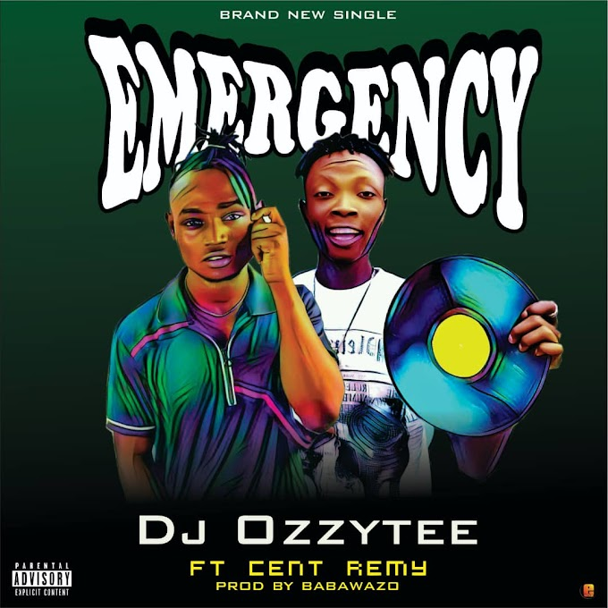 HOT BANG: Dj Ozzytee Ft Cent Remy ~ Emergency (Prod By Babawazo)