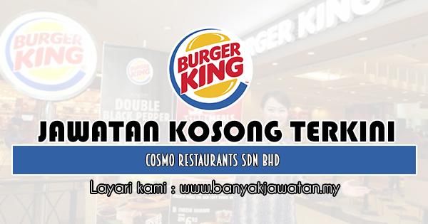 Kerja Kosong 2019 Cosmo Restaurants Sdn Bhd