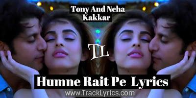 humne-rait-pe-lyrics-tony-neha-kakkar