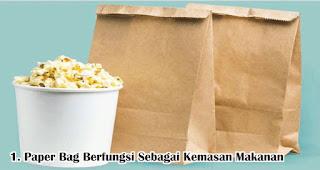 Paper Bag Berfungsi Sebagai Kemasan Makanan