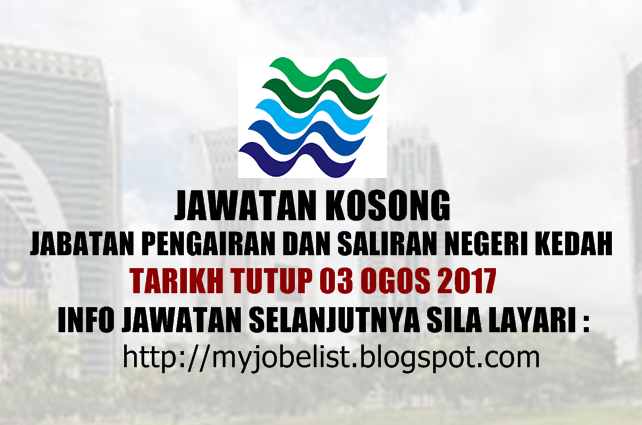 Jawatan Kosong di Jabatan Pengairan dan Saliran Negeri Kedah Ogos 2017