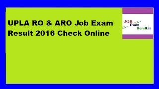 UPLA RO & ARO Job Exam Result 2016 Check Online