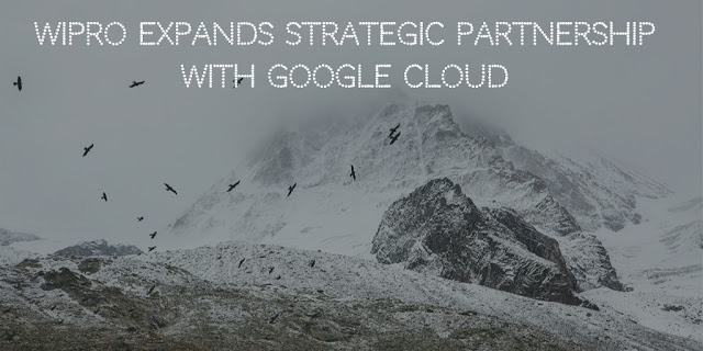 Wipro expands strategic partnership with Google Cloud
