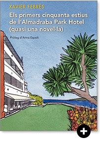 Els cinquanta primers estius de l'Almadraba Park Hotel, quasi una novel·la