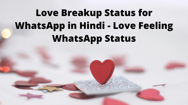 Love Breakup Status for WhatsApp in Hindi - Love Feeling WhatsApp Status