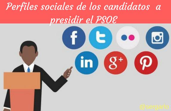 Redes Sociales, Social Media, Política, PSOE, Candidatos, Congreso, Primarias