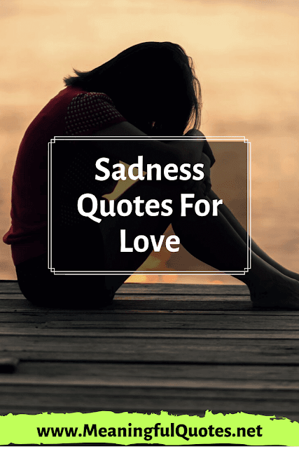 sadness for love quotes and sayings