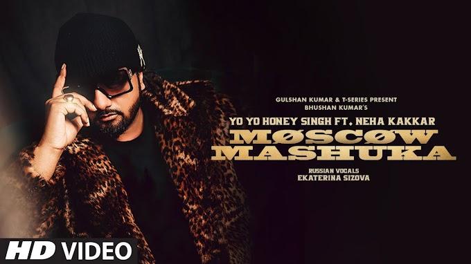 Meaning of Moscow Mashuka / Moscow Shuka lyrics : YO YO Honey Singh Feat. Neha Kakkar