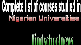Complete list of courses studied in Nigeria Universities