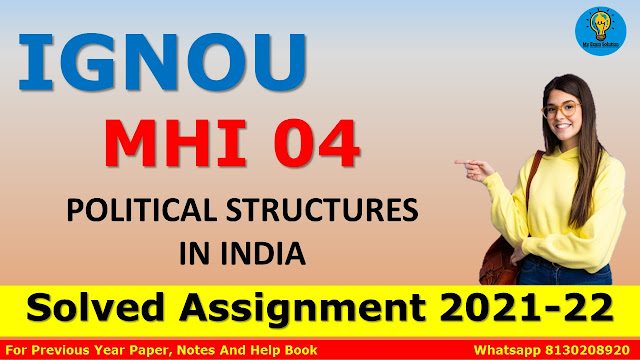 MHI 04 POLITICAL STRUCTURES IN INDIA Solved Assignment 2021-22