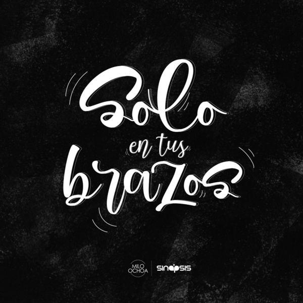 Milo Ochoa – Solo en Tus Brazos (Single) 2020 (Exclusivo WC)