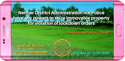 Neither District Administration nor Police have any powers to seize immovable property for violation of lockdown orders