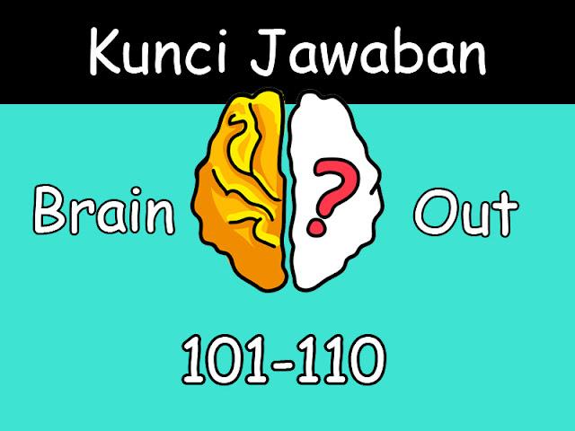 Jawaban Brain Out Level 101-110
