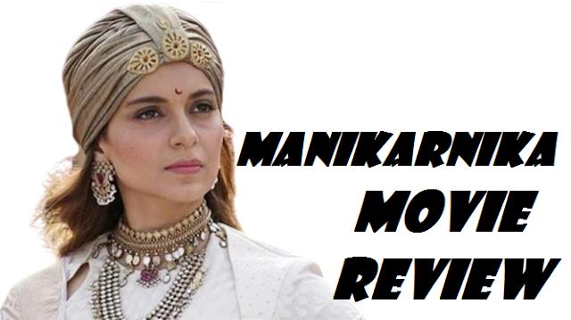 Manikarnika movie review