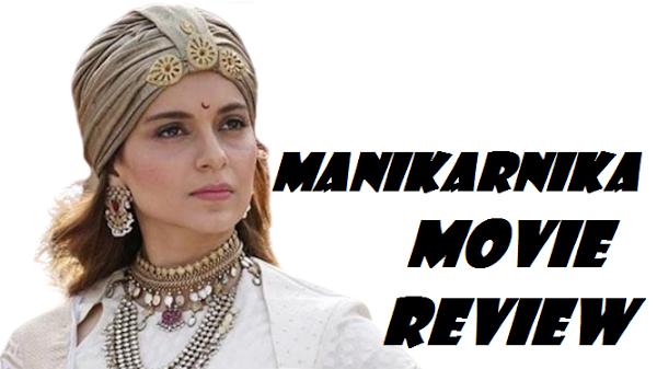 Review Of Manikarnika.