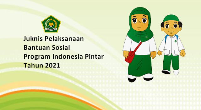 Juknis Pelaksanaan PIP Madrasah 2021