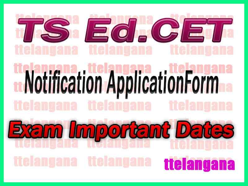 TS Ed Cet Notification 2020 Telangana State Bachelor of Education Important Dates Notification