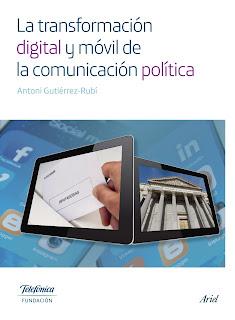 http://www.gutierrez-rubi.es/la-transformacion-digital-y-movil-de-la-comunicacion-politica/