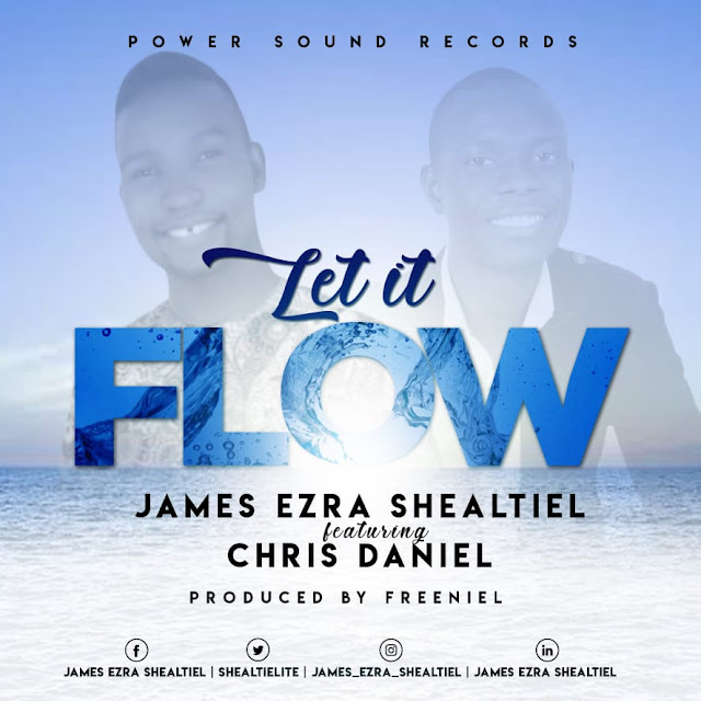 James Ezra Shealtiel Ft. Chris Daniel - Let It Flow