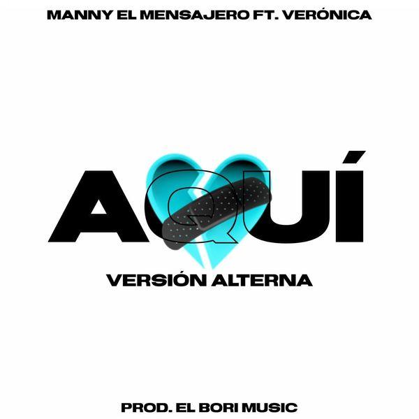 Manny el Mensajero – Aquí (Feat.Verónica) (Alternate Version) (Single) 2021 (Exclusivo WC)