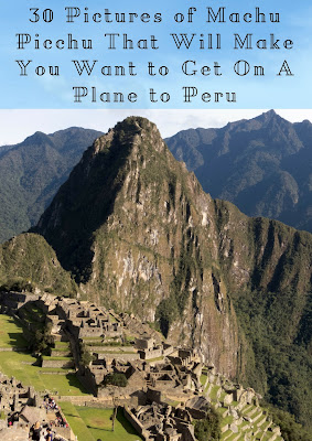 Pinterest Pin for Blog Post: 30 Pictures of Machu Picchu That Will Make You Want to Get on a plane to Peru