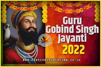 2022 Guru Gobind Singh Jayanti Date and Time, 2022 Guru Gobind Singh Jayanti Calendar