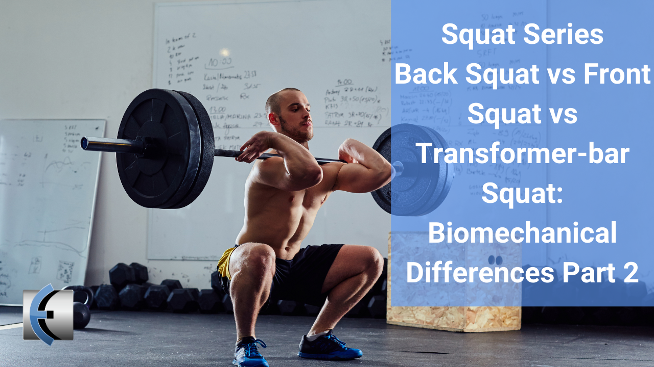 Back Squat v Front Squat v Transformer-bar Squat: Part 2 Biomechanical Differences - themanualtherapist.com