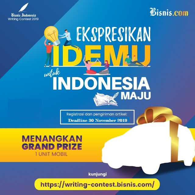 Writing Contest Ekspresikan Idemu Untuk Indonesia Maju Deadline 30 November 2019