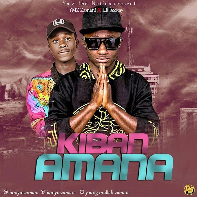 Kiban Amana | Young mullah zamani ft Lilbeekay