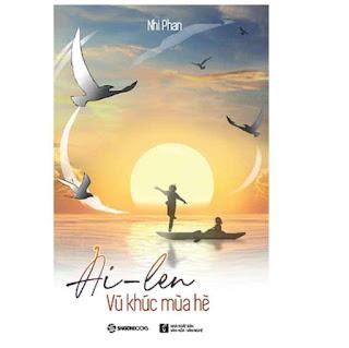 Ai-len - Vũ khúc mùa hè - Tác giả: Nhi Phan ebook PDF EPUB AWZ3 PRC MOBI