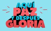 Aquí Paz y después Gloria